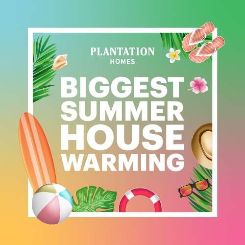 Biggest Summer Housewarming | Plantation Homes
